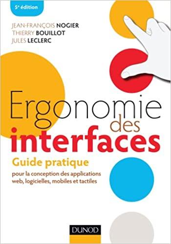 Ergonomie des interfaces de Jean-François Nogier, Thierry Bouillot et Jules Leclerc
